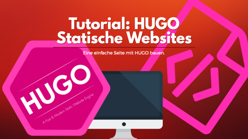 Tutorial - HUGO statische Websites